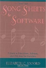 Elizabeth C. Axford. Song Sheets to Software: A Guide to Print Music, Software, and Web Sites for Musicians