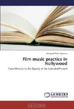 Emaeyak Peter Sylvanus. Film music practice in Nollywood: From Mimesis to the Opacity of the Extended Present