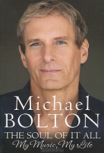 Michael Bolton. The Soul of It All: My Music, My Life