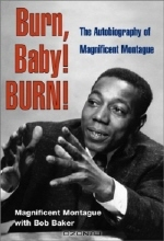 Magnificent Montague. Burn, Baby! Burn!: The Autobiography of Magnificent Montague (Music in American Life)