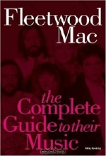 Rikky Rooksby. Complete Guide to the Music of Fleetwood Mac (Complete Guide to the Music of...)