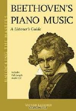 Victor Lederer. Beethoven's Piano Music: A Listener's Guide - Unlocking the Masters Series No. 23