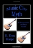 E Don Harpe. Music City Myth A Songwriter's Survival Guide